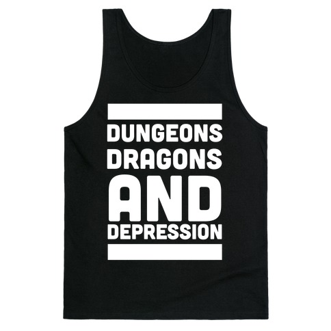 Dungeons, Dragons and Depression Tank Top
