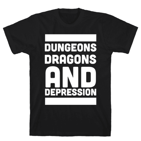 Dungeons, Dragons and Depression  Mens T-Shirt
