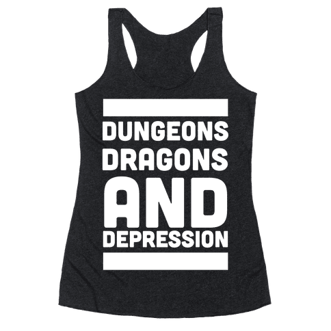 Dungeons, Dragons and Depression  Racerback Tank Top