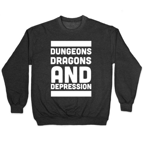 Dungeons, Dragons and Depression Pullover