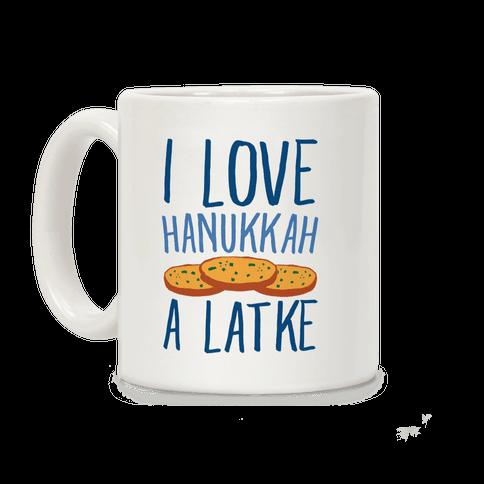I Love Hanukkah A Latke Parody Coffee Mug