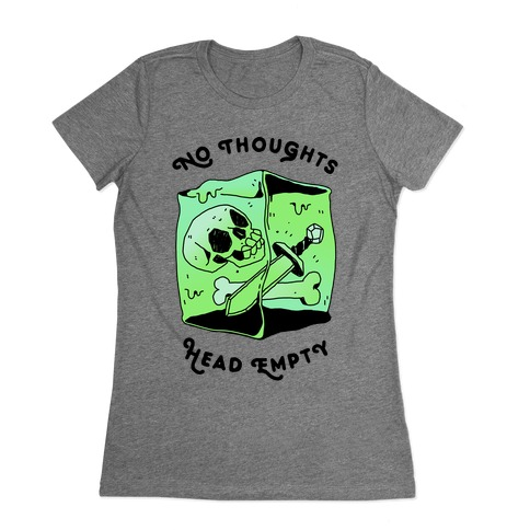 No Thoughts, Head Empty (Gelatinous Cube) Womens T-Shirt