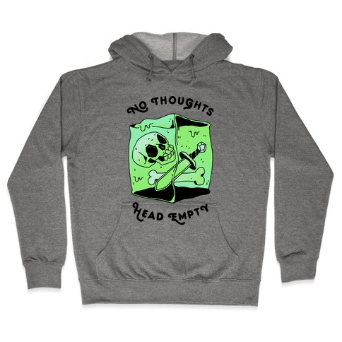 No Thoughts, Head Empty (Gelatinous Cube) Hooded Sweatshirt