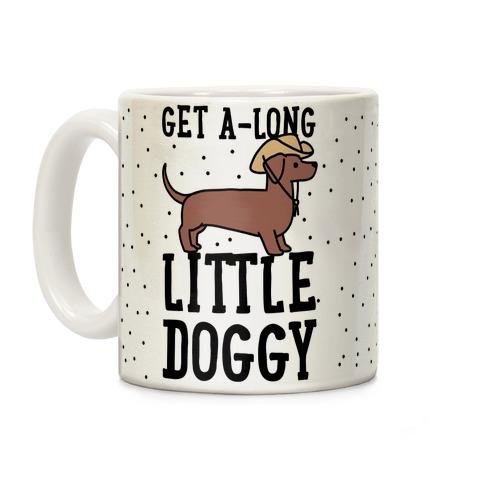 Get A-Long Little Doggy Coffee Mug