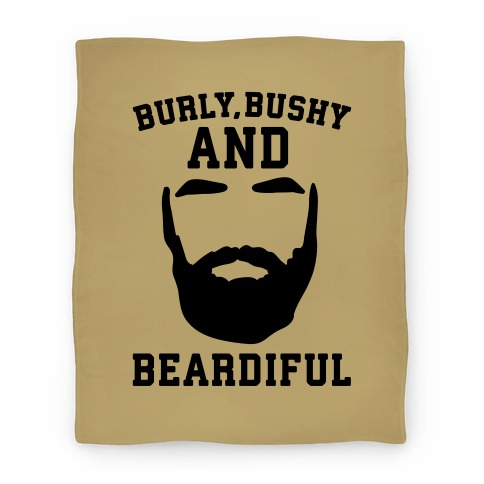 Burly Bushy and Beardiful Blanket