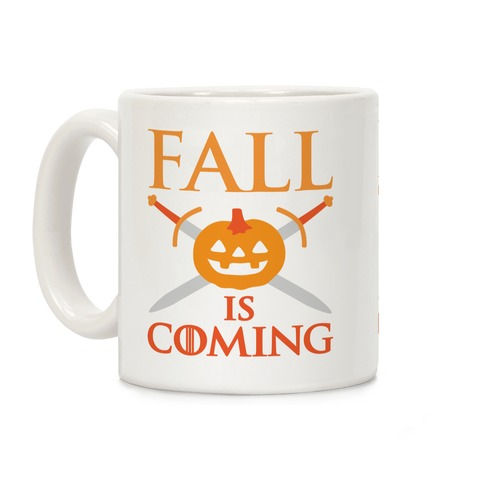 Fall Is Coming Parody Coffee Mug