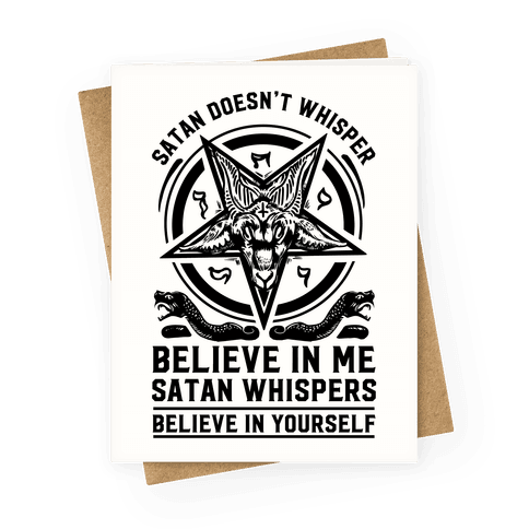 Satan Doesn't Whisper Greeting Card