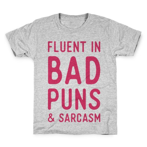 Fluent in Bad Puns and Sarcasm Kids T-Shirt