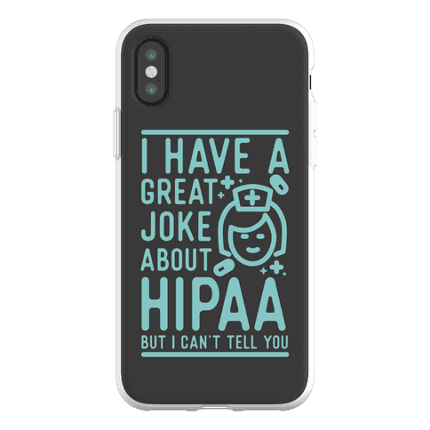 I Have A Great Joke About Hipaa Phone Flexi-Case