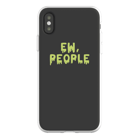 Ew, People Phone Flexi-Case