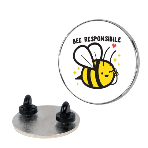 Bee Responsible Pin