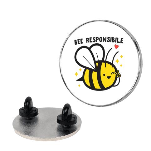 Bee Responsible Pin