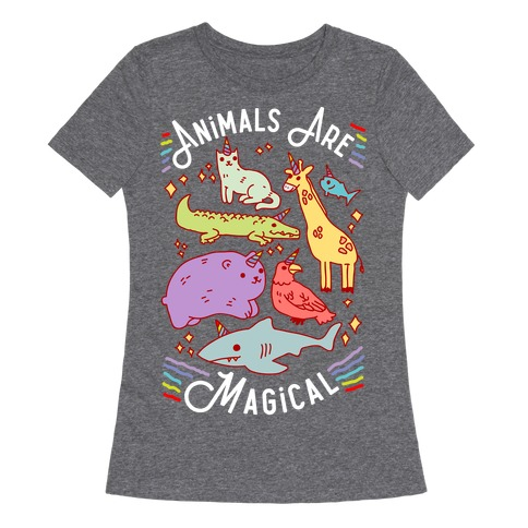 Animals Are Magical Womens T-Shirt