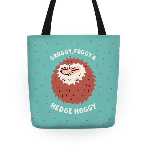 Groggy, Foggy & Hedge Hoggy Tote