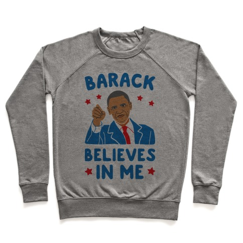 Barack Believes In Me Pullover