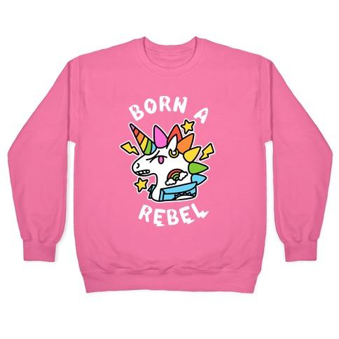 Born a Rebel (Punk Unicorn) Pullover