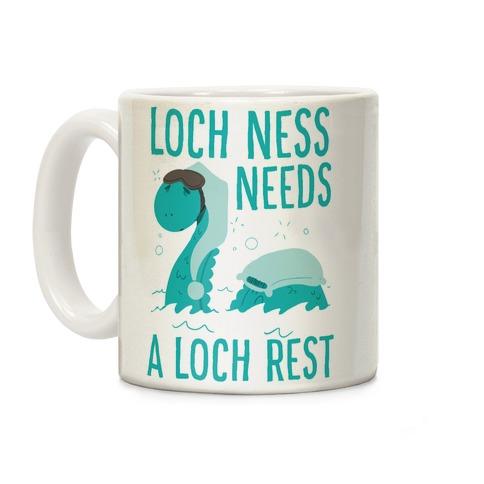 Loch Ness Needs A Loch Rest Coffee Mug