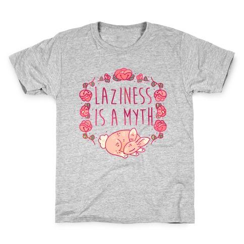 Laziness Is a Myth Kids T-Shirt
