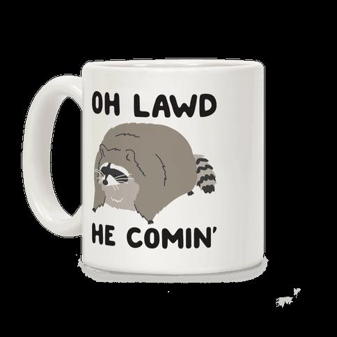 Oh Lawd He Comin' Raccoon Coffee Mug