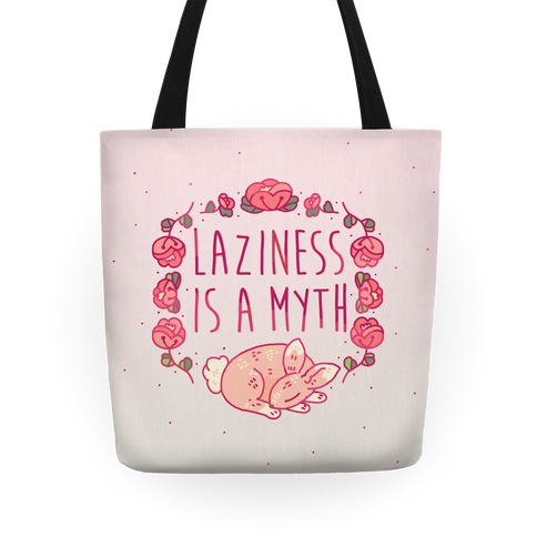 Laziness Is a Myth Tote