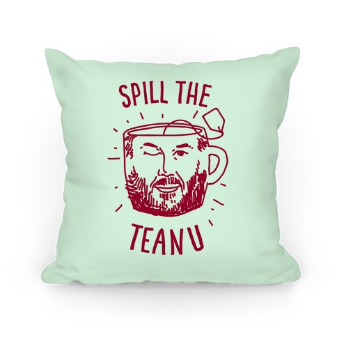 Spill The Teanu Pillow