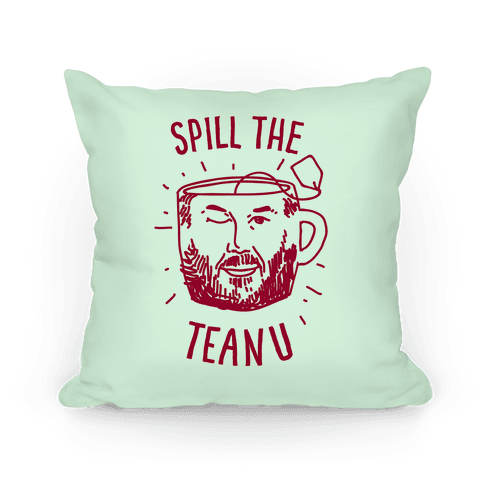 Spill The Teanu Pillow