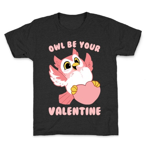 Owl Be Your Valentine! Kids T-Shirt