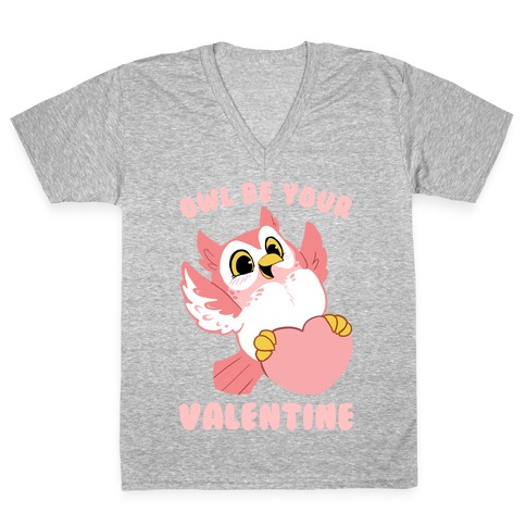 Owl Be Your Valentine! V-Neck Tee Shirt