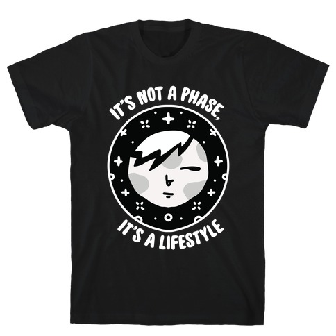 It's Not a Phase, It's a Lifestyle (Emo Moon) T-Shirt