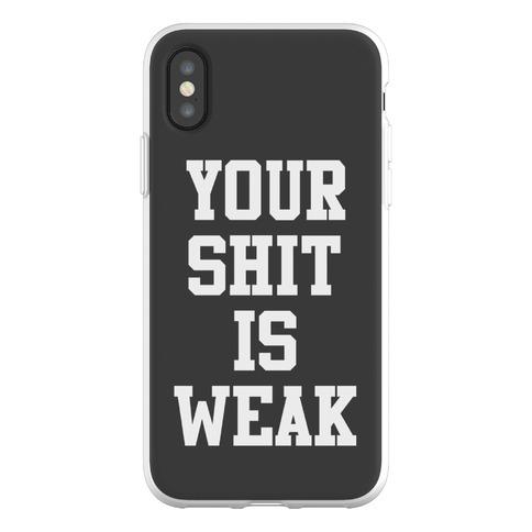 Your Shit is Weak Phone Flexi-Case