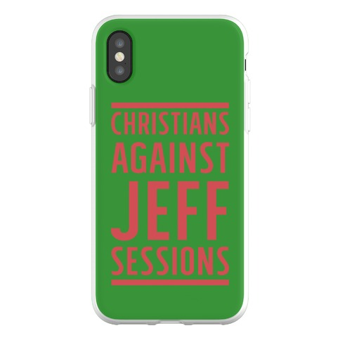 Christians Against Jeff Sessions Phone Flexi-Case