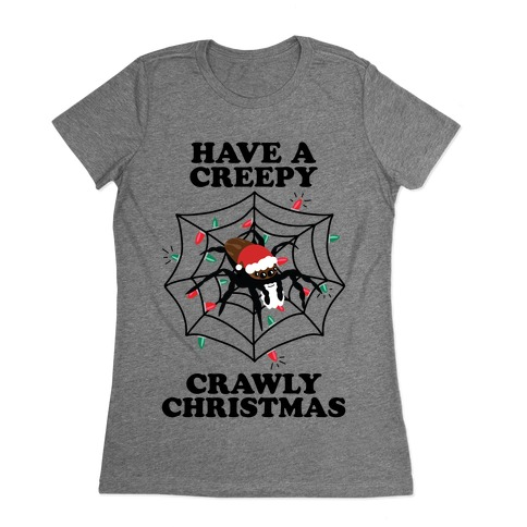 Have a Creepy Crawly Christmas Womens T-Shirt