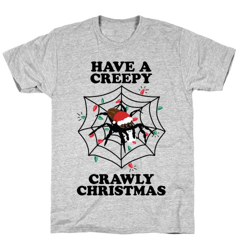 Have a Creepy Crawly Christmas T-Shirt