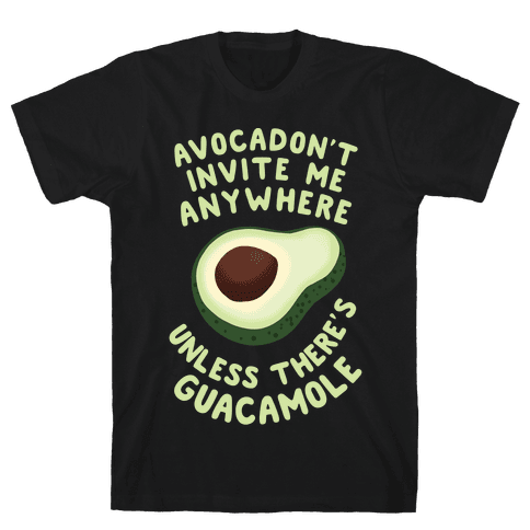 Avocadon't Invite me Mens T-Shirt