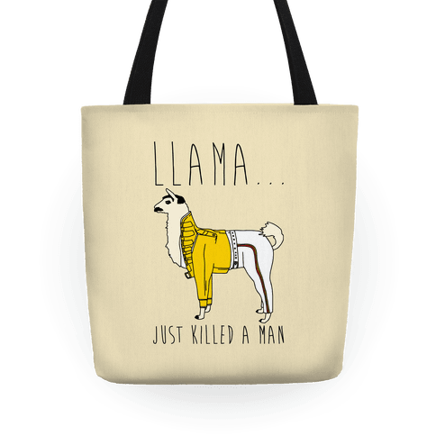 Llama Just Killed A Man Parody Tote