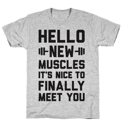 Hello New Muscles Mens T-Shirt