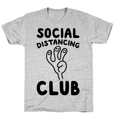 Social Distancing Club Mens/Unisex T-Shirt