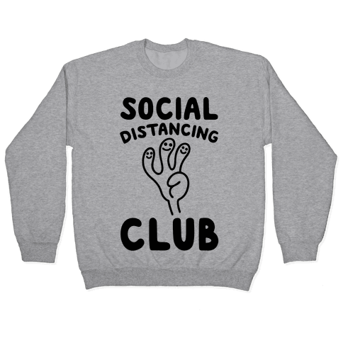 Social Distancing Club Pullover