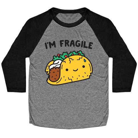 I'm Fragile Taco Baseball Tee