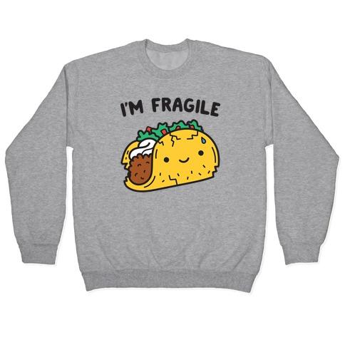 I'm Fragile Taco Pullover