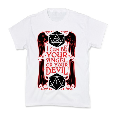 I Can Be Your Angel Or Your Devil D20 Kids T-Shirt