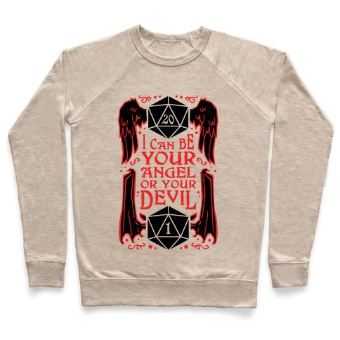 I Can Be Your Angel Or Your Devil D20 Pullover