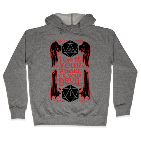 I Can Be Your Angel Or Your Devil D20 Hooded Sweatshirt