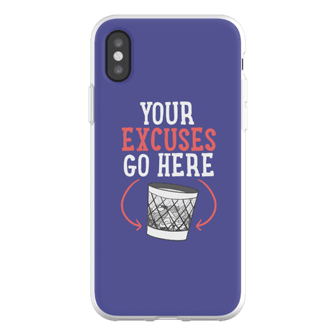 Your Excuses Go Here Phone Flexi-Case
