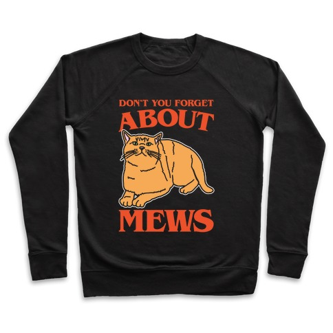 Don't You Forget About Mews Parody White Print Pullover