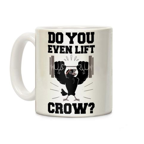 Do you Even Lift, Crow? Coffee Mug