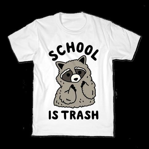 School Is Trash Raccoon Kids T-Shirt