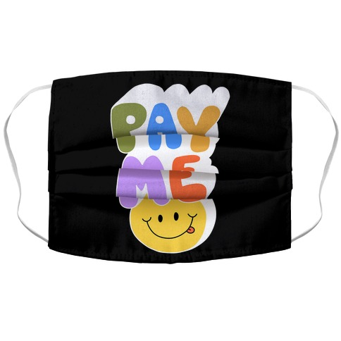 Pay Me Smiley Face Accordion Face Mask