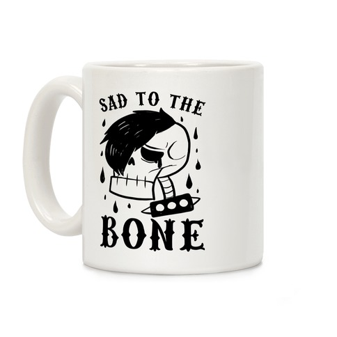 Sad to the bone  Coffee Mug
