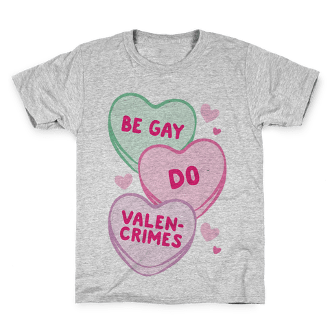 Be Gay Do Valencrimes Parody Kids T-Shirt